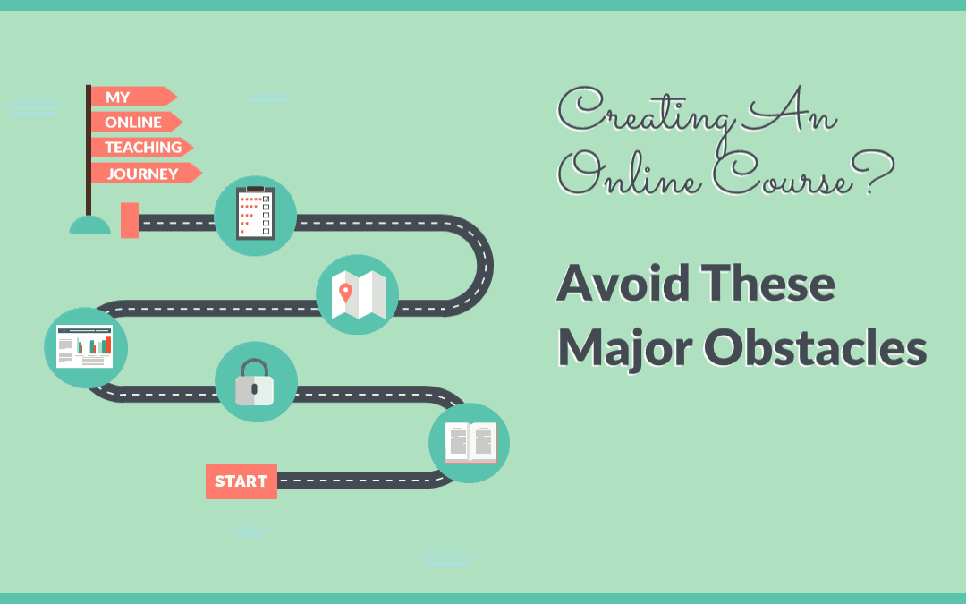 Don't Give Up! Overcoming The Top Course Creation Obstacles