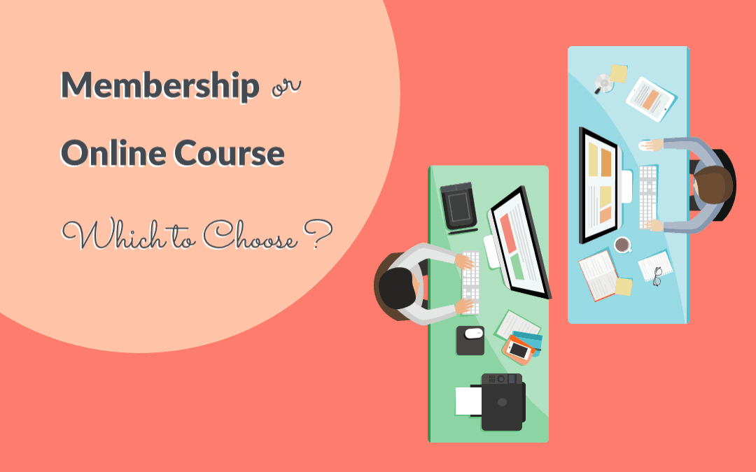 Choosing Between Membership Sites And Online Courses – Pros & Cons